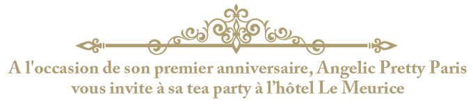 Angelic Pretty Paris first anniversary tea party will be held at the palace hotel Le Meurice